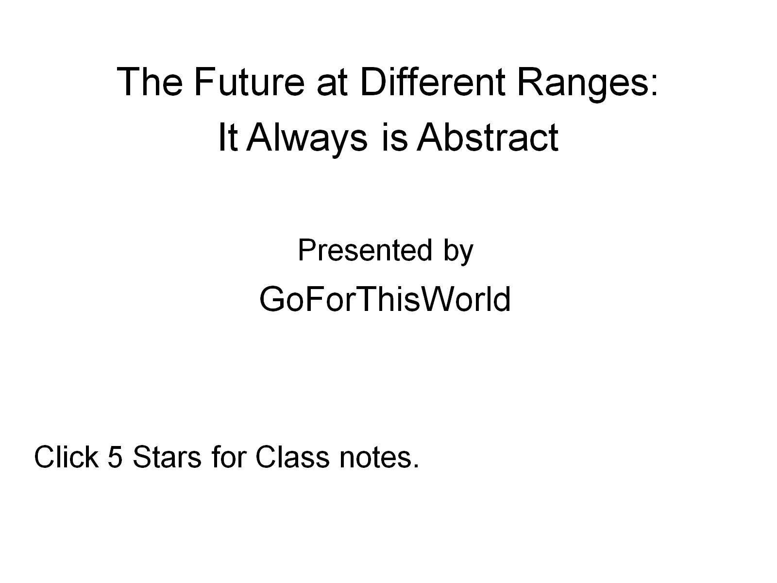 The Future:  It always is abstract